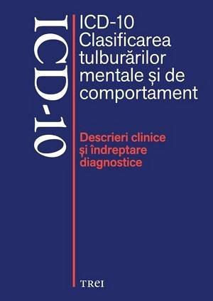 ICD-10. CLASIFICAREA TULBURARILOR MENTALE SI DE COMPORTAMENT