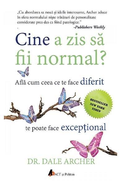 CINE A ZIS SA FII NORMAL?