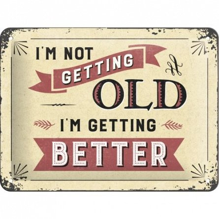 NA Placa 15x20 26194 I'm not getting old