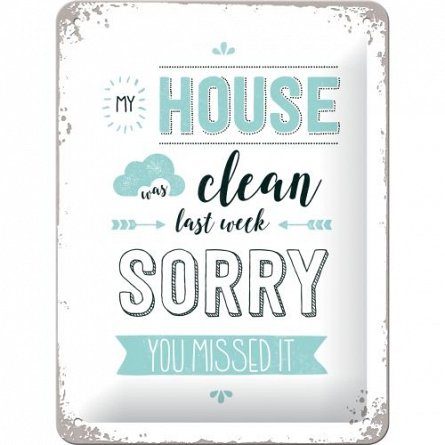 NA Placa 15x20 26199 My house was clean