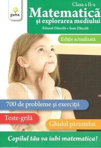 MATEMATICA SI EXPLORAREA MEDIULUI CLASA A II-A. EDITIE ACTUALIZATA / COLECTIA MATEMATICA