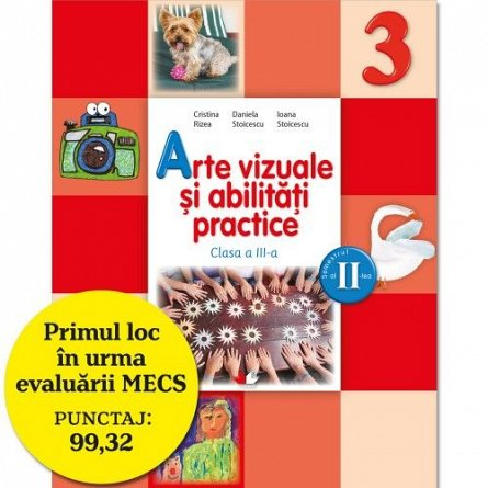 MANUAL ARTE VIZUALE SI ABILITATI PRACTICE. CLASA A III-A, SEMESTRUL II (CONTINE CD)