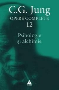 OPERE COMPLETE VOL.12 - PSIHOLOGIE SI ALCHIMIE