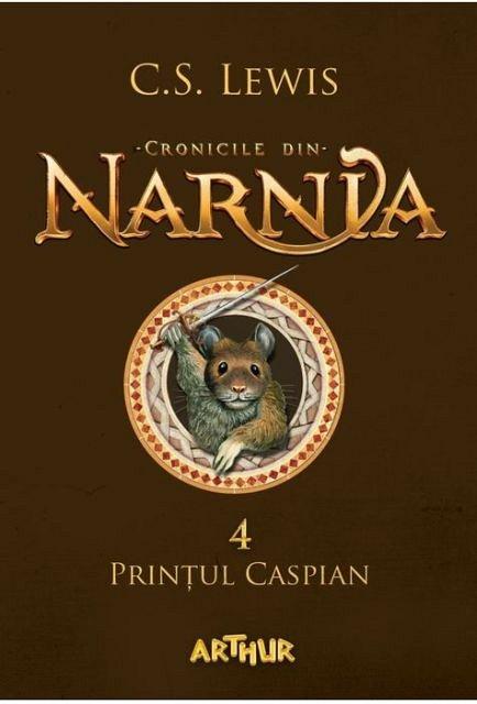 CRONICILE DIN NARNIA, VOL 4. PRINTUL CASPIAN