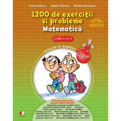 1200 DE EXERCITII SI PROBLEME DE MATEMATICA. CLASA A IV-A