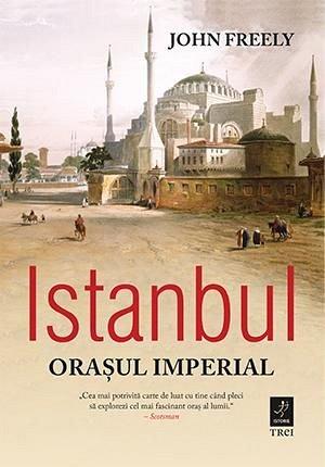 ISTAMBUL. ORASUL IMPERIAL