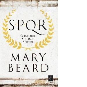 SPQR - O ISTORIE A ROMEI ANTICE