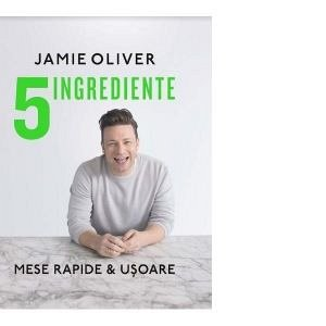 5 INGREDIENTE. MESE RAPIDE & USOARE