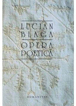 OPERA POETICA. LUCIAN BLAGA