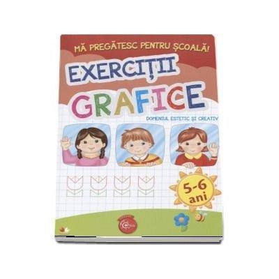 MA PREGATESC PENTRU SCOALA. EXERCITII GRAFICE (FISE ACTIVITATI) 5-6 ANI