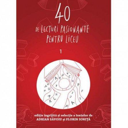 40 DE LECTURI PASIONANTE PENTRU LICEU. 1. CLASA A IX-A
