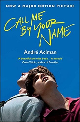 CALL ME BY YOUR NAME (FILM TIE-IN)
