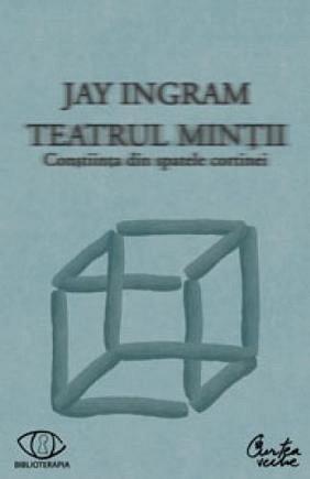 Teatrul mintii, Constiinta din spatele cortinei, Jay Ingram