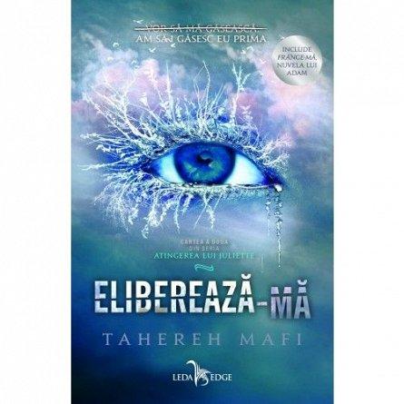ELIBEREAZA-MA. ATINGEREA LUI JULIETTE, VOL. 2