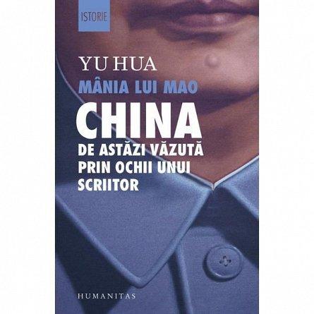 MANIA LUI MAO. CHINA DE ASTAZI VAZUTA PRIN OCHII UNUI SCRIITOR