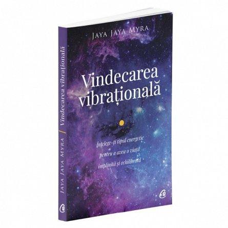 VINDECAREA VIBRATIONALA. EDITIA A II-A