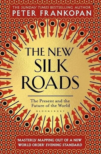 NEW SILK ROADS: THE PRESENT AND FUTURE OF THE WORLD