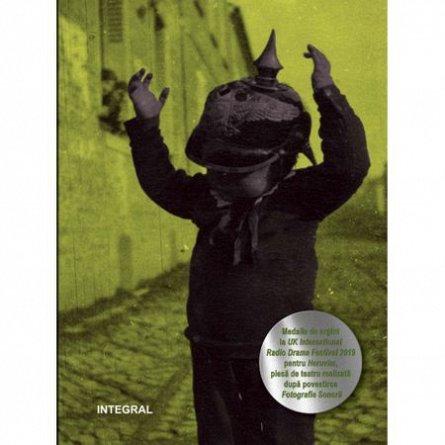 SCRISORI SI FOTOGRAFII DIN MARELE RAZBOI, EDITIE CVADRILINGVA (ROMANA, SPANIOLA, ENGLEZA, GERMANA)