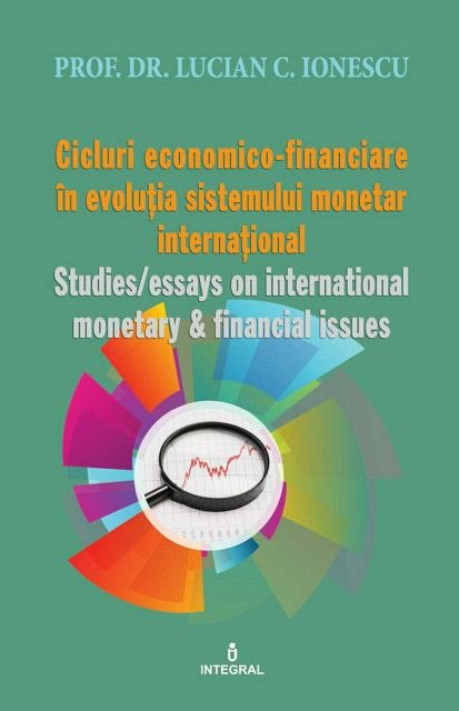 CICLURI ECONOMICO-FINANCIARE IN EVOLUTIA SISTEMULUI MONETAR INTERNATIONAL