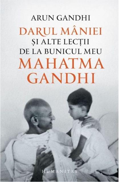 DARUL MANIEI SI ALTE LECTII DE LA BUNICUL MEU MAHATMA GANDHI