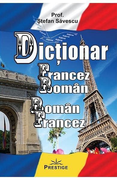 DICTIONAR FRANCEZ-ROMAN; ROMAN-FRANCEZ