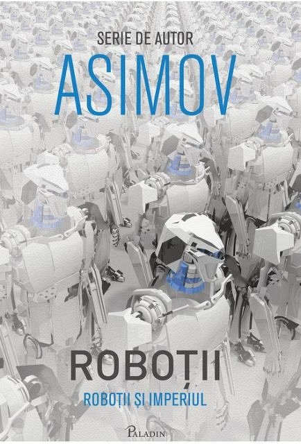 ROBOTII 5: ROBOTII SI IMPERIUL