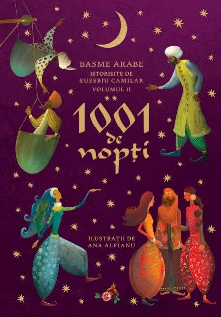 1001 DE NOPTI. BASME ARABE ISTORISITE DE EUSEBIU CAMILAR, VOL II