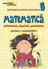 MATEMATICA CONSOLIDARE CLS. 5 PARTEA I/SEM.I ED. P45