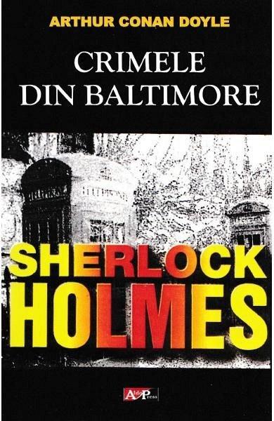 CRIMELE DIN BALTIMORE. SERIA SHERLOCK HOLMES