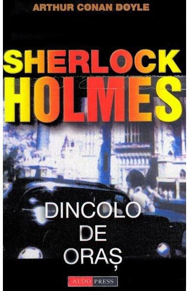 DINCOLO DE ORAS. SERIA SHERLOCK HOLMES