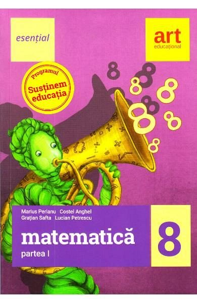 ESENTIAL. MATEMATICA CLASA 8. PARTEA I