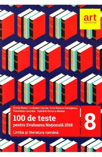 ROMANA CLASA 8 100 DE TESTE PENTRU EVALUAREA NATIONALA 2019