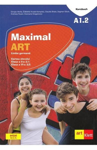 MAXIMAL ART A1.2 LIMBA GERMANA CLASA 5 L1. CLASA 6 L2 CARTEA ELEVULUI + CD + DVD