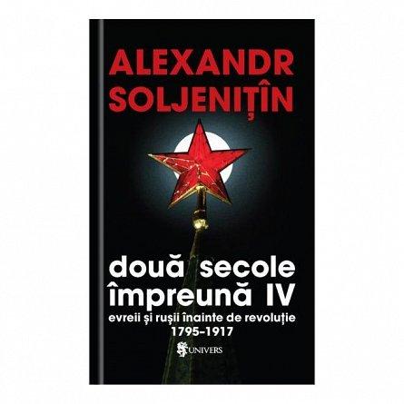DOUA SECOLE IMPREUNA. EVREII SI RUSII INAINTE DE REVOLUTIE (4 VOLUME)