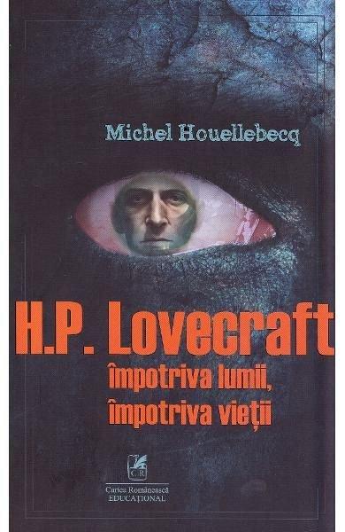 H.P. LOVERCRAFT IMPOTRIVA LUMII. IMPOTRIVA VIETII