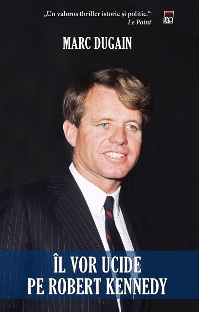 IL VOR UCIDE PE ROBERT KENNEDY