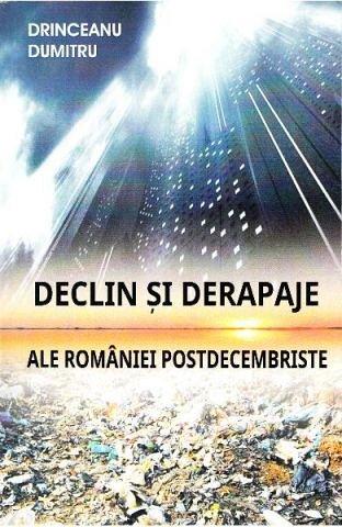 DECLIN SI DERAPAJE ALE ROMANIEI POSTDECEMBRISTE