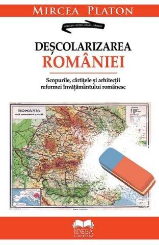 DESCOLARIZAREA ROMANIEI. SCOPURILE. CARTITELE SI ARHITECTII REFORMEI INVATAMANTULUI ROMANESC