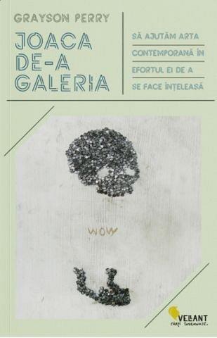 JOACA DE-A GALERIA. SA AJUTAM ARTA CONTEMPORANA