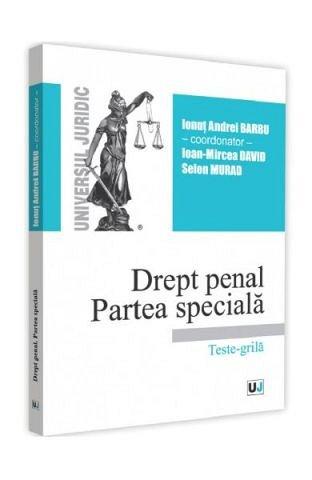 DREPT PENAL. PARTEA SPECIALA. TESTE-GRILA 2019