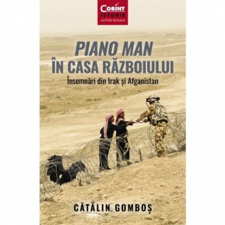 Piano Man in Casa Razboiului. Insemnari din Irak si Afganistan
