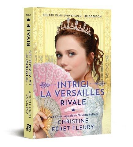Rivale. Intrigi la Versailles, vol. 1