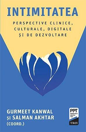Intimitatea. Perspective clinice, culturale, digitale si de dezvoltare