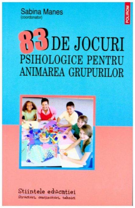83 DE JOCURI PSIHOLOGICE PENTRU ANIMAREA GRUPURILOR
