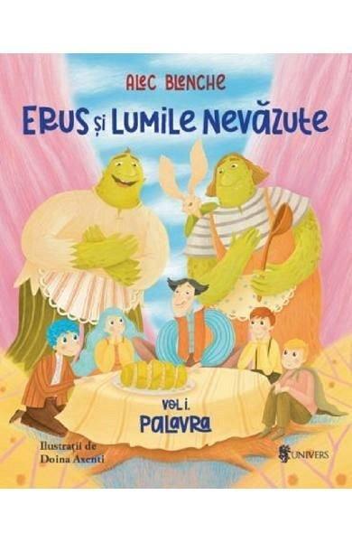 Erus si Lumile Nevazute, vol. 1. Palavra