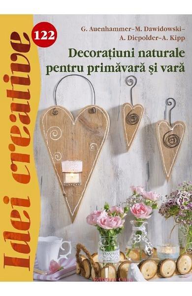 Idei creative 122. Decoratiuni naturale pentru primavara si vara