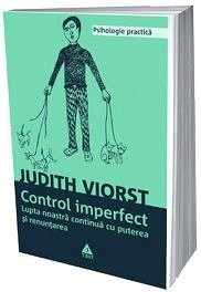 CONTROL IMPERFECT. LUPTA NOASTRA CONTINU