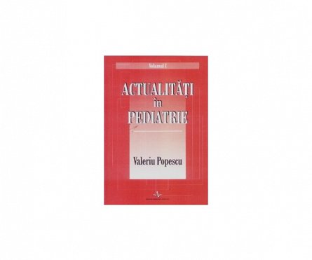 ACTUALITATI IN PEDIATRIE (VOL.1+2)
