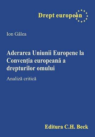 ADERAREA UNIUNII EUROPENE LA CONVENTIA EUROPEANA A DREPTURILOR OMUNUI Analiza critica