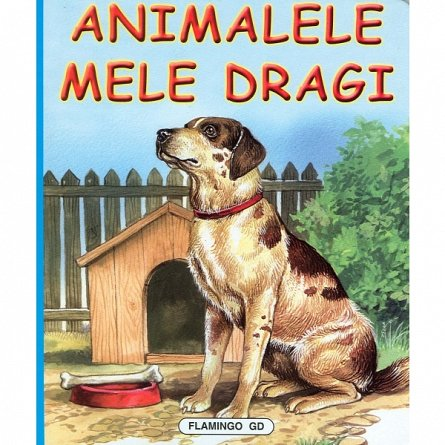 ANIMALELE MELE DRAGI